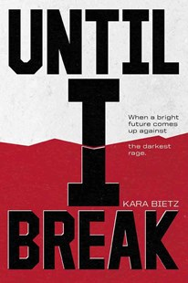 Until I Break by Kara M. Bietz (9780807574409) - PaperBack - Young Adult Contemporary