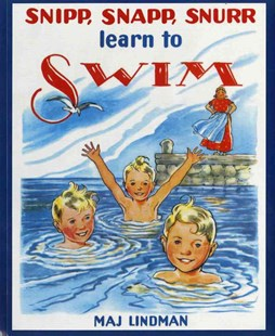 Snipp, Snapp, Snurr Learn to Swim by Maj Lindman (9780807574942) - PaperBack - Children's Fiction Intermediate (5-7)
