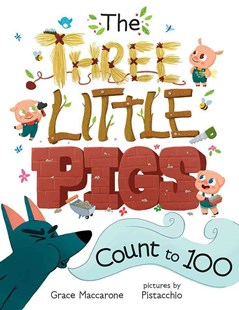The Three Little Pigs Count To 100 - Children's Fiction Intermediate (5-7)