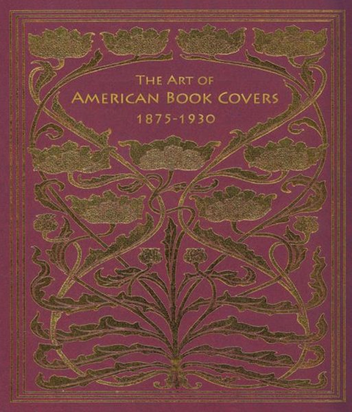 Art of American Book Covers 1875-1930