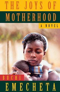 The Joys of Motherhood by Buchi Emecheta, Stéphane Robolin (9780807616239) - PaperBack - Modern & Contemporary Fiction General Fiction