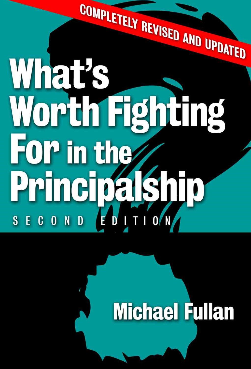 What's Worth Fighting for in the Principalship