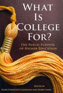 What is College For? by Ellen Condliffe Lagemann, Harry Lewis, Katherine H. Au (9780807752753) - PaperBack - Education Tertiary