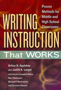 Writing Instruction That Works by Arthur N. Applebee, Judith A. Langer, Kristen Campbell Wilcox (9780807754368) - PaperBack - Education Primary