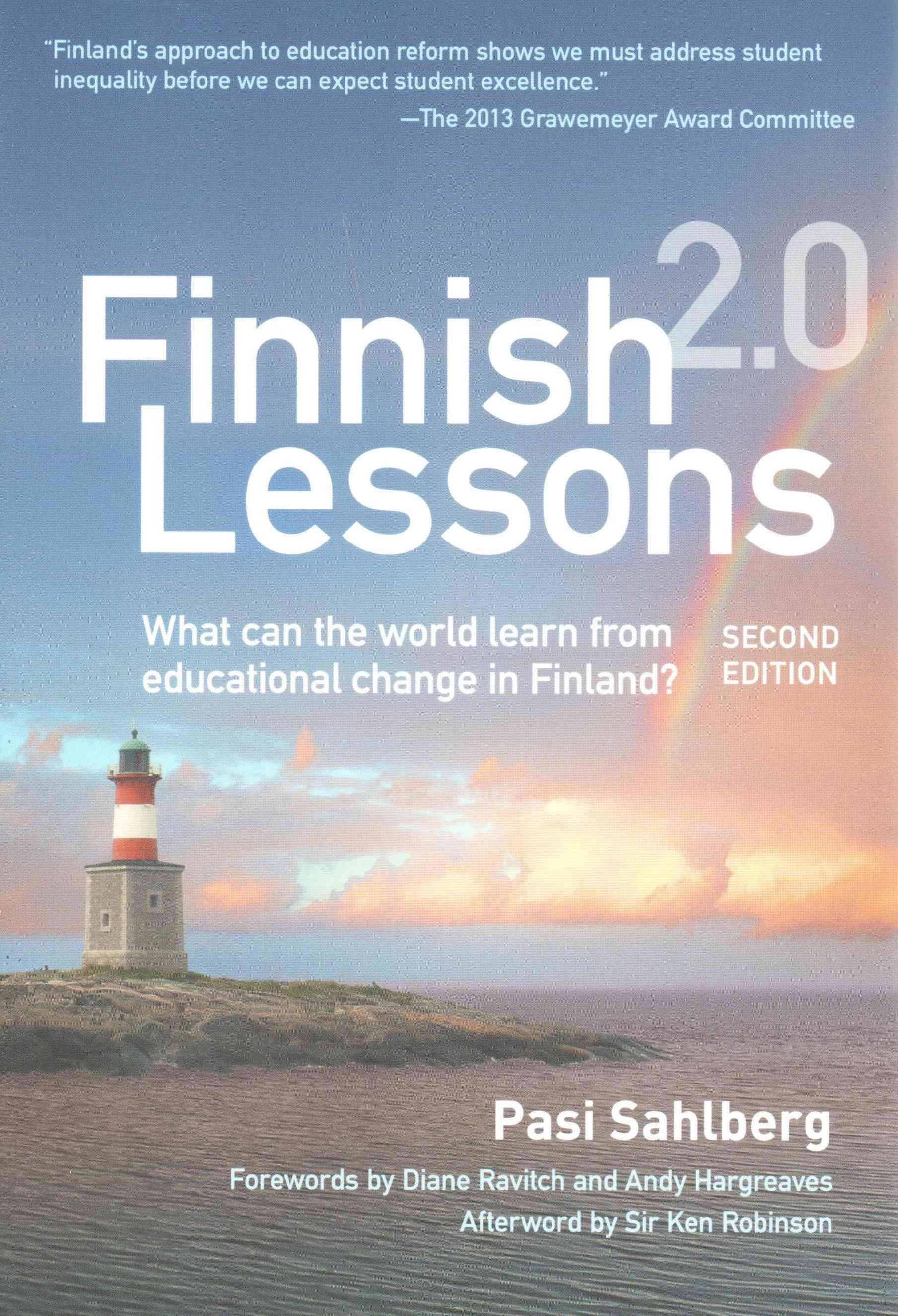 Finnish Lessons 2. 0: What Can the World Learn from Educational Change in Finland?