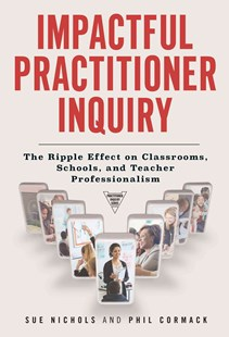 Impactful Practitioner Inquiry by Sue Nichols, Phil Cormack (9780807756720) - PaperBack - Education Teaching Guides