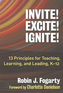Invite! Excite! Ignite! by Robin J. Fogarty, Charlotte Danielson, Brian M. Pete (9780807757529) - PaperBack - Education Teaching Guides