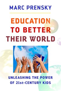 Education to Better Their World by Marc Prensky (9780807757901) - PaperBack - Education Teaching Guides