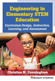 Engineering in Elementary Stem Education by Christine M. Cunningham, Richard A. Duschl (9780807758779) - PaperBack - Education Primary