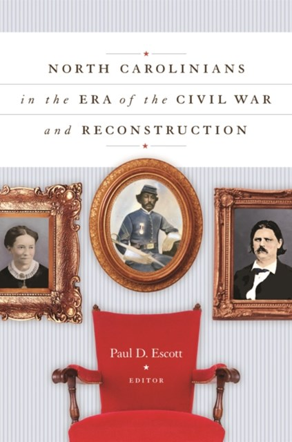 (ebook) North Carolinians in the Era of the Civil War and Reconstruction