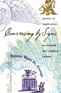 Conversing by Signs by Robert Blair St.George (9780807846889) - PaperBack - Art & Architecture Architecture