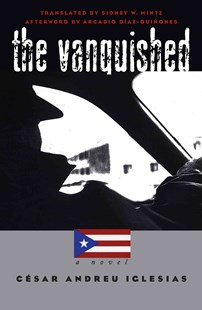 The Vanquished by César Andreu Iglesias, Sidney W. Mintz, Arcadio Diaz-Quinones (9780807854129) - PaperBack - Modern & Contemporary Fiction General Fiction