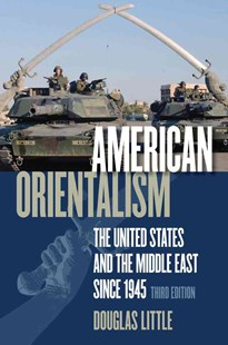 American Orientalism by Douglas Little (9780807858981) - PaperBack - History Latin America