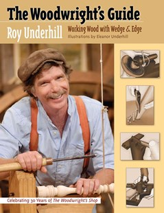 Woodwright's Guide by Roy Underhill, Eleanor Underhill (9780807859148) - PaperBack - Craft & Hobbies Woodwork