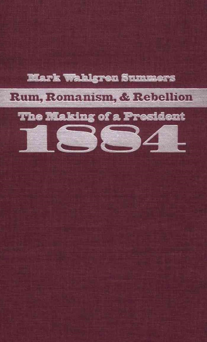 (ebook) Rum, Romanism, and Rebellion