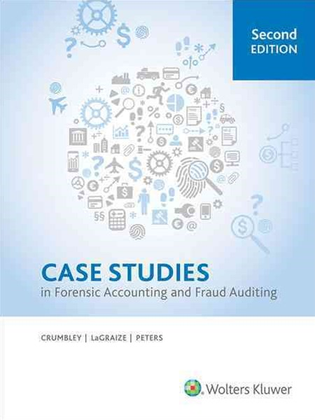 Case Studies in Forensic Accounting and Fraud Auditing (2nd Edition)