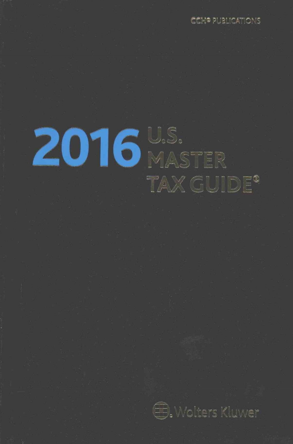 U. S. Master Tax Guide--Hardbound Edition (2016)