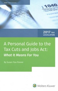 A Personal Guide to the Tax Cuts and Jobs Act by Susan Flax Posner (9780808049685) - PaperBack - Business & Finance Accounting