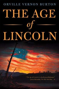 Age of Lincoln by Orville Vernon Burton (9780809023851) - PaperBack - Biographies Political