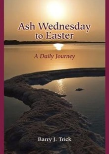 Ash Wednesday to Easter by Barry J. Trick (9780809148134) - PaperBack - Religion & Spirituality Christianity