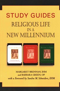 Study Guides for Religious Life in a New Millennium by Margaret Brennan, Barbara Green, Sandra M. Schneiders (9780809149032) - PaperBack - Religion & Spirituality Christianity