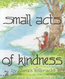 Small Acts of Kindness by James Vollbracht, Christopher L. Fay (9780809166299) - PaperBack - Non-Fiction Family Matters
