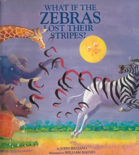 What if the Zebras Lost Their Stripes? by John Reitano, William Haines (9780809166497) - HardCover - Children's Fiction Intermediate (5-7)