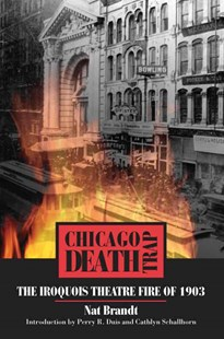 Chicago Death Trap by Nat Brandt, Perry R. Duis, Cathlyn Schallhorn (9780809327218) - PaperBack - Biographies General Biographies