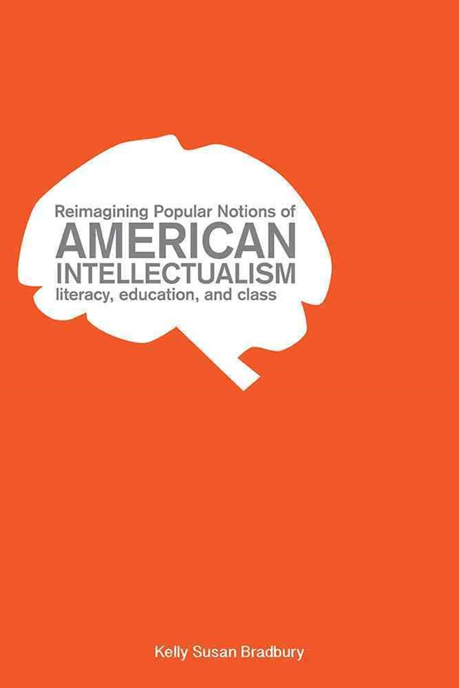 Reimagining Popular Notions of American Intellectualism