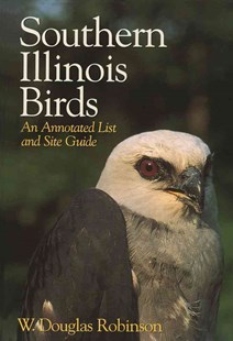 Southern Illinois Birds by W. Douglas Robinson (9780809335176) - PaperBack - Pets & Nature Birds