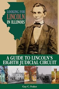 Looking for Lincoln in Illinois by Guy C. Fraker (9780809336166) - PaperBack - History North America