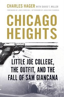 Chicago Heights by Charles Hager, David T. Miller, Louis Corsino (9780809336722) - PaperBack - Biographies General Biographies