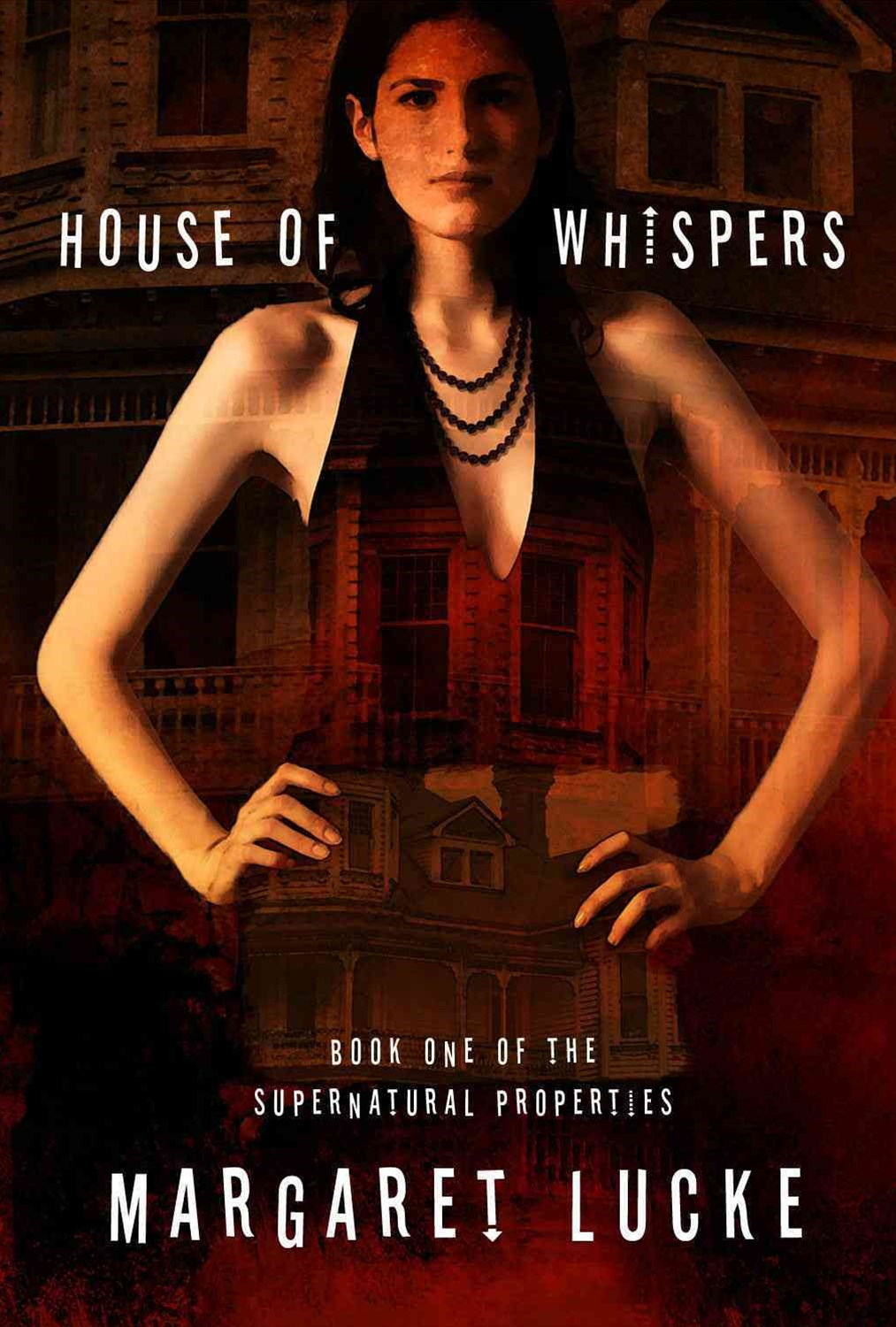 House of Whispers: Book One of the Supernatural Properties Series
