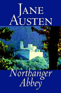 Northanger Abbey by Jane Austen, Fiction, Literary, Classics by Jane Austen (9780809589517) - PaperBack - Classic Fiction