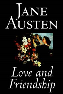 Love and Friendship by Jane Austen, Fiction, Classics by Jane Austen (9780809596270) - HardCover - Classic Fiction