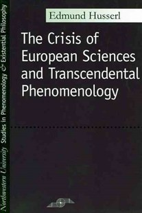 Crisis of European Sciences and Transcendental Phenomenology by Husserl, David Carr (9780810104587) - PaperBack - Philosophy Modern