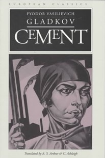 Cement by Fyodor Vasilievich Galdkov, A. S. Arthur, C. Ashleigh (9780810111608) - PaperBack - Classic Fiction