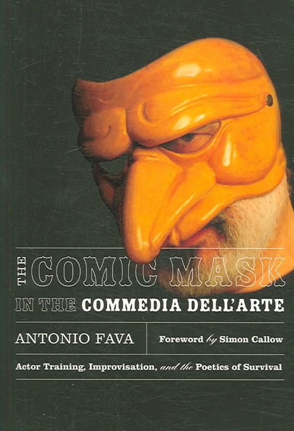 The Comic Mask in the Commedia Dell'Arte