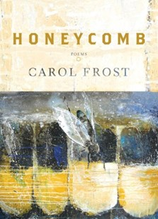Honeycomb by Carol Frost (9780810127104) - PaperBack - Poetry & Drama Poetry