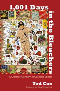 1,001 Days in the Bleachers by Ted Cox, Tony Fitzpatrick (9780810128682) - PaperBack - Business & Finance Organisation & Operations