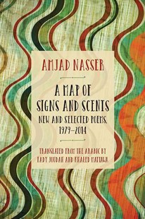 Map of Signs and Scents by Amjad Nasser, Fady Joudah, Khaled Mattawa (9780810133655) - PaperBack - Poetry & Drama Poetry