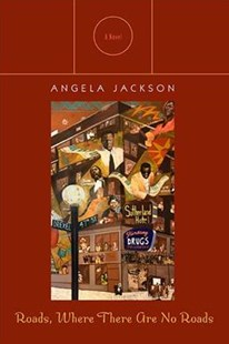 Roads, Where There are No Roads by Angela Jackson (9780810134720) - PaperBack - Modern & Contemporary Fiction General Fiction