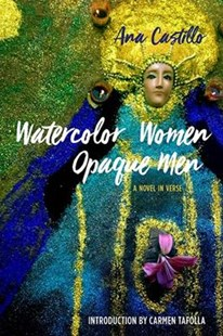 Watercolor Women Opaque Men by Ana Castillo, Carmen Tafolla (9780810135109) - PaperBack - Modern & Contemporary Fiction General Fiction