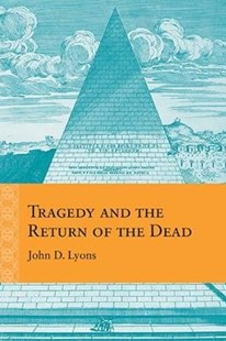 Tragedy and the Return of the Dead by John D. Lyons (9780810137103) - HardCover - Reference