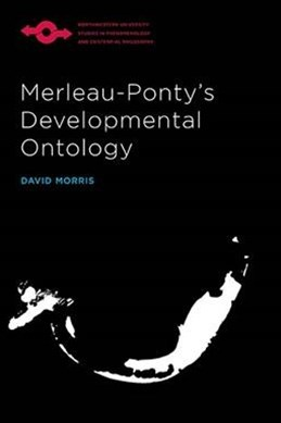 Merleau-ponty's Developmental Ontology