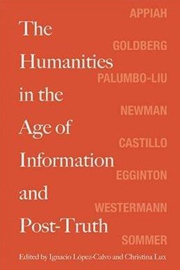 The Humanities in the Age of Information and Post-truth