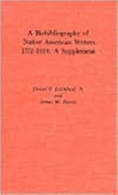 A Biobibliography of Native American Writers, 1772-1924