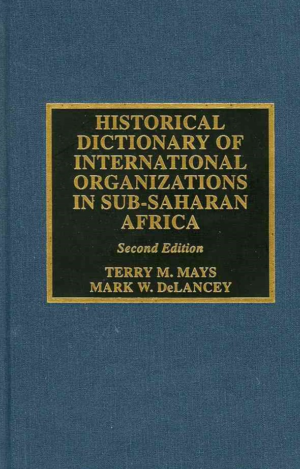 Historical Dictionary of International Organizations in Sub-Saharan Africa