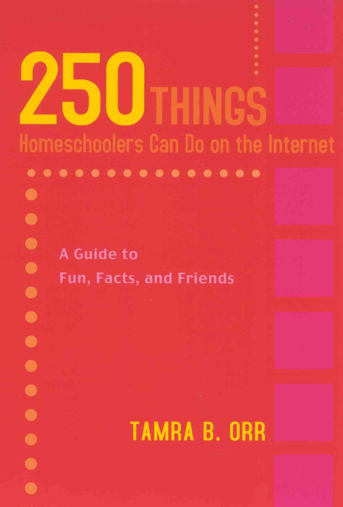 250 Things Homeschoolers Can Do on the Internet
