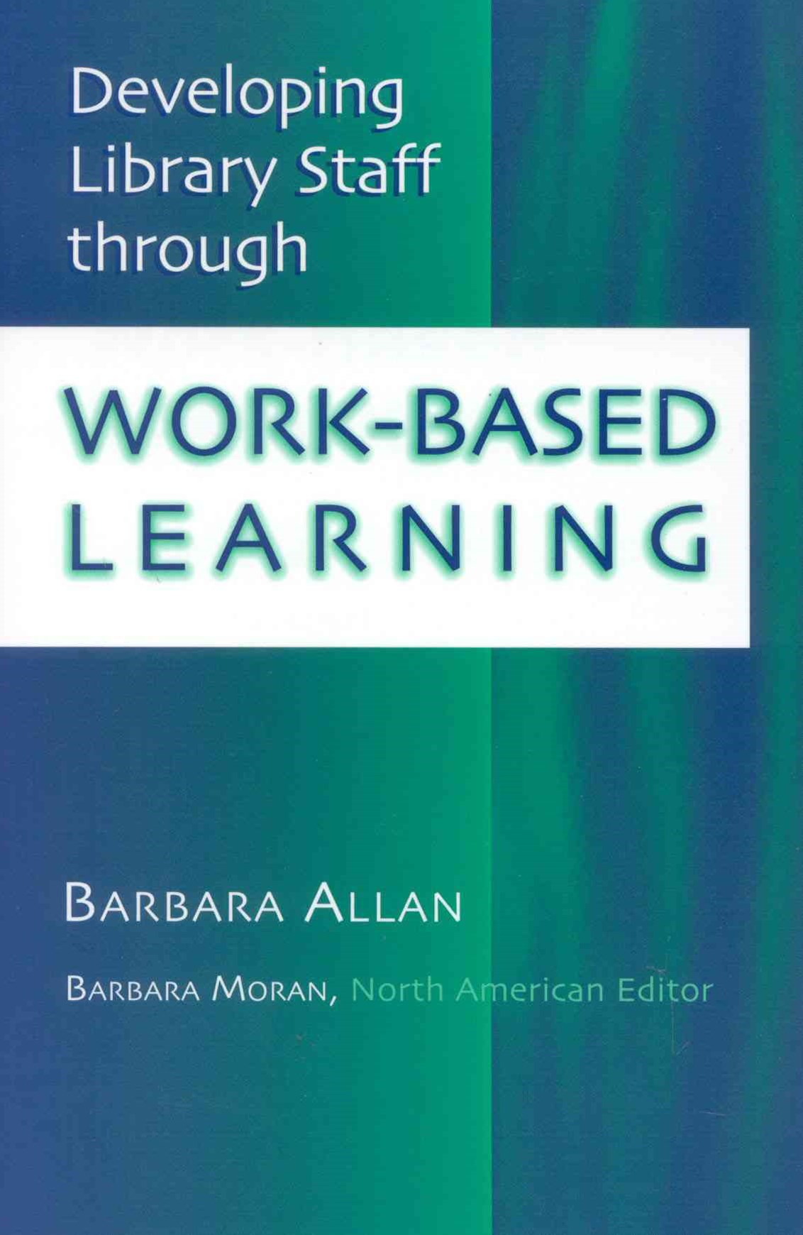 Developing Library Staff Through Work-Based Learning
